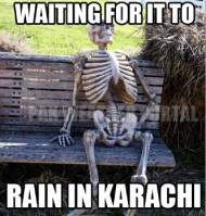 The feeling of Karachiites these days!